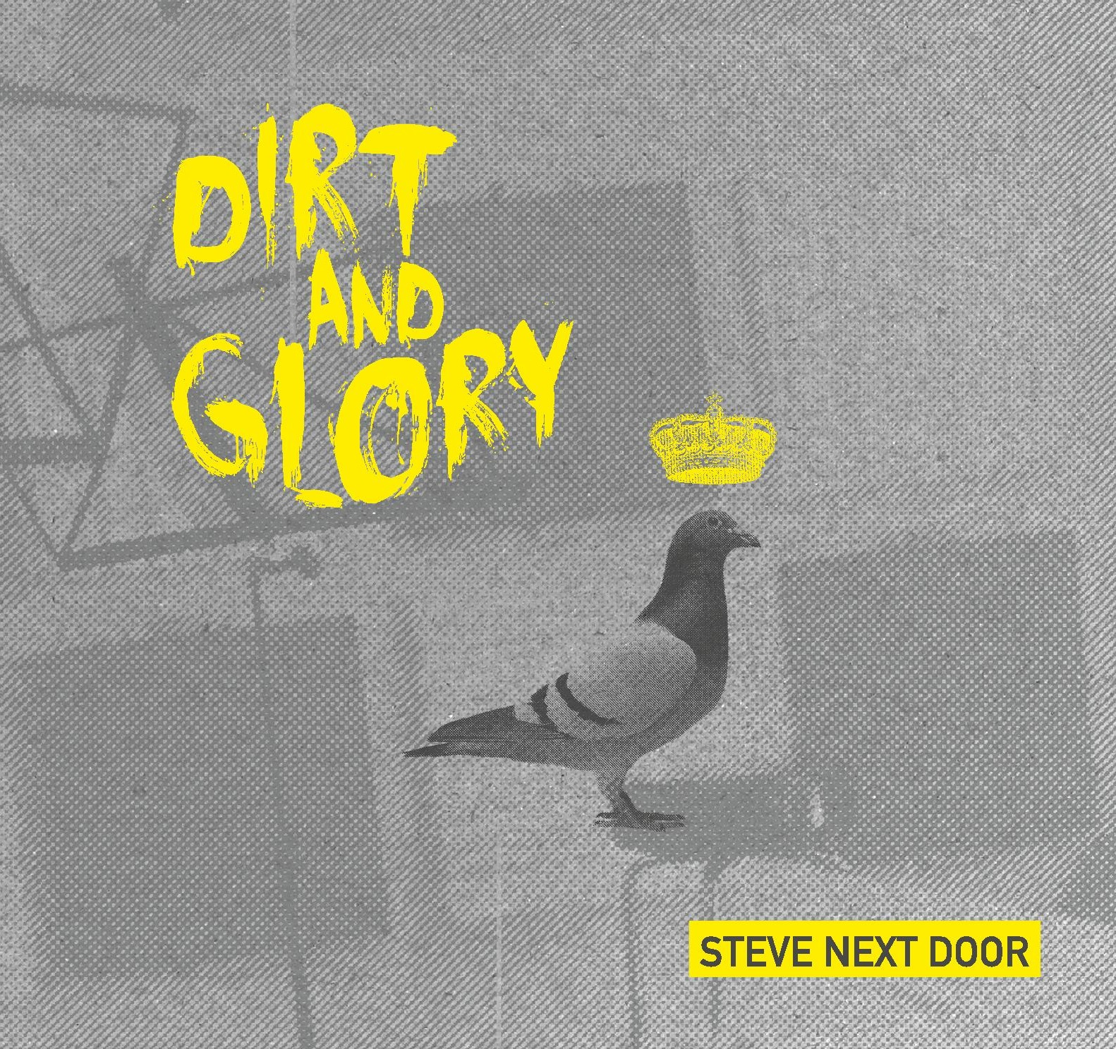 steve next door - dirt and glory